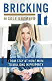 Download Bricking It: From Stay at Home Mum to Millions in Property in PDF ePUB Free Online