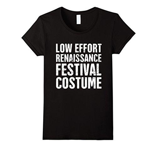 Womens Funny Low Effort Renaissance Festival Costume T-Shirt Medium Black (Costumes For Renaissance Festival)