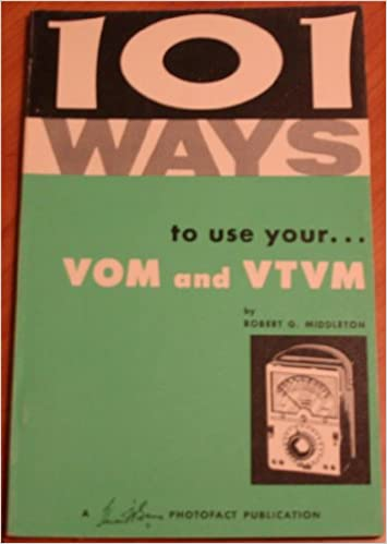 101 Ways To Use Your Vom And Vtvm Robert G Middleton Amazon Com Books