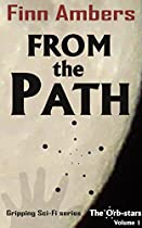 FROM THE PATH: GRIPPING SCI-FI SERIES (THE ORB-STARS BOOK 1)