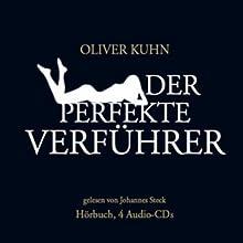 Der perfekte Verführer Hörbuch von Oliver Kuhn Gesprochen von: Johannes Steck