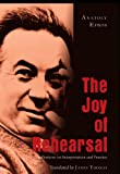 The Joy of Rehearsal, Anatolii Efros and James Thomas, 0820463388
