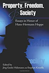 Property, Freedom, and Society: Essays in Honor of Hans-Hermann Hoppe Paperback