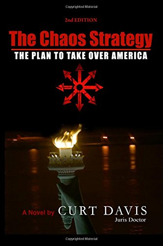 Download The Chaos Strategy: The Plan To Take Over America PDF