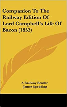 Companion to the Railway Edition of Lord Campbell's Life of Bacon (1853)