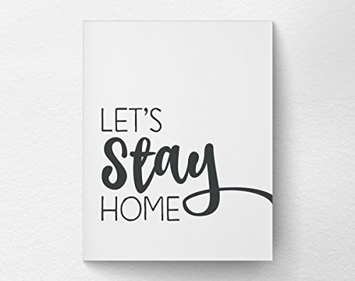 Let's Stay Home Inspirational Art Print Poster, Living Room Wall Art, Cozy Apartment Decor