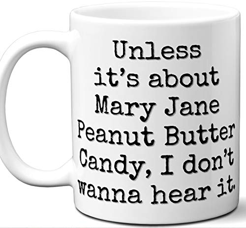 Mary Jane Peanut Butter Candy Gift for Lover Coffee Mug.