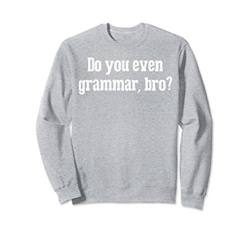 Unisex Funny Grammar Sweat Shirt College Major English Teacher Large Heather Grey (Boys Long Sleeved Twill Shirt)