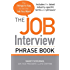 The Job Interview Phrase Book: The Things to Say to Get You the Job You Want