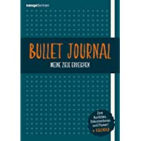 Bullet Journal: Meine Ziele erreichen. Zum Ausfüllen, Dokumentieren und Planen plus Kalender