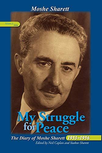 My Struggle for Peace: The Diary of Moshe Sharett, 1956