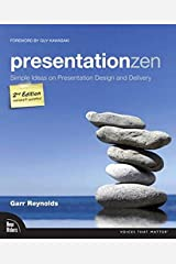Presentation Zen: Simple Ideas on Presentation Design and Delivery (2nd Edition) (Voices That Matter) Paperback
