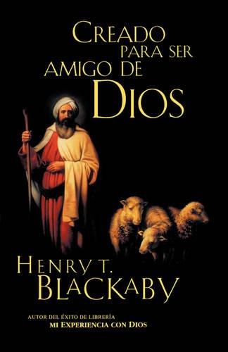 Creado para ser amigo  de Dios (Spanish Edition) [Henry Blackaby] (Tapa Blanda)