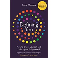 Defining You: How to profile yourself and unlock your full potential - SELF DEVELOPMENT BOOK OF THE YEAR