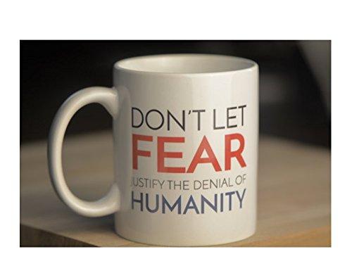 Don't Let Fear Justify the Denial of Humanity // Social Justice Mug // Immigrants Make America Great // Black Lives Matter // 11oz 15oz // Funny Mug // Coffee Tea Mug // Gift for Friends