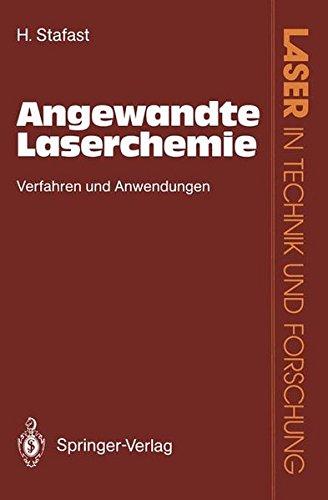 Angewandte Laserchemie: Verfahren und Anwendungen (Laser in Technik und Forschung)