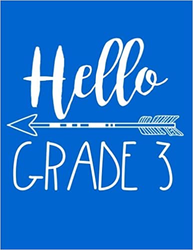 ??IBOOK?? Hello Grade 3: Back To School Composition Notebook Third Grade Boys (Journals For Kids To Write In)(8.5 X 11). using writing common Dance Flexible