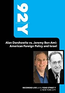 92Y-Alan Dershowitz vs. Jeremy Ben-Ami: American Foreign Policy and Israel(November 21, 2009)