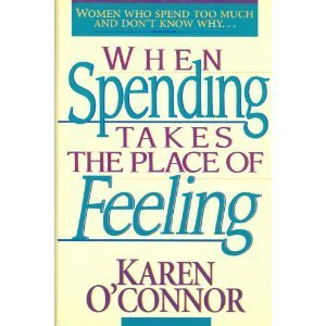 When Spending Takes the Place of Feeling, by Karen O'Connor