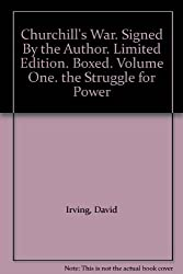 Churchill's War. Signed By the Author. Limited Edition. Boxed. Volume One. the Struggle for Power