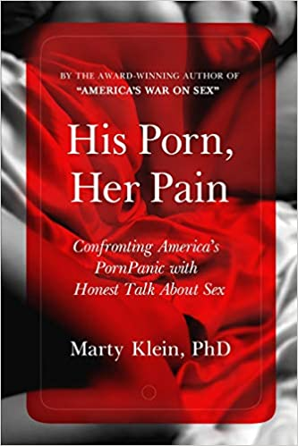The His Porn, Her Pain by Klein Ph.D., Marty product recommended by Nicole Prause on Improve Her Health.