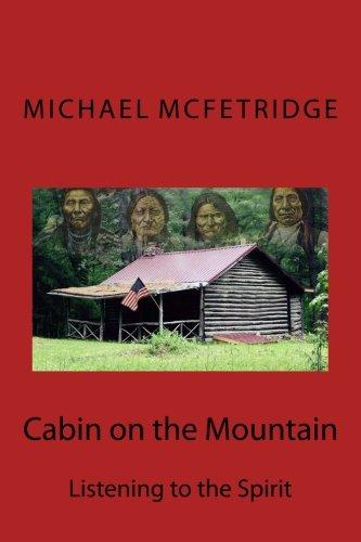 Download Cabin on the Mountain: Listening to the Spirit (Volume 5) pdf epub