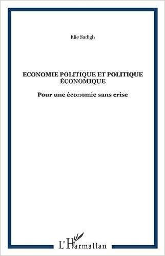 Livre gratuits en ligne Economie politique et politique économique : Pour une économie sans crise pdf, epub