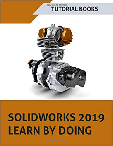 SOLIDWORKS 2019 Learn by doing: Sketching, Part Modeling