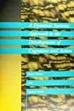 img - for A Dynamic Systems Approach to the Development of Cognition and Action (Cognitive Psychology) by Esther Thelen (1996-01-31) book / textbook / text book