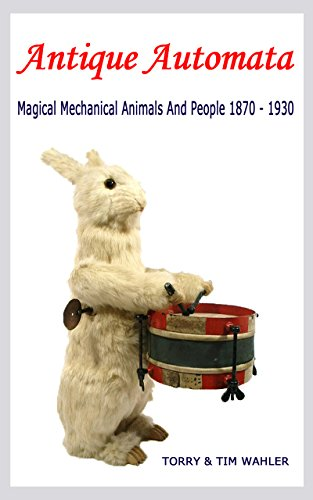 - Antique Automata: Magical Mechanical Animals And People 1870 - 1930 (Antique Toys And Automata Book 1)