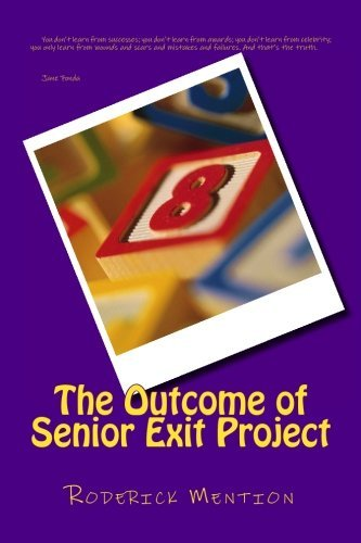 The Outcome of Senior Exit Project by Mention Jr Roderick Tervon (2015-06-28) Paperback