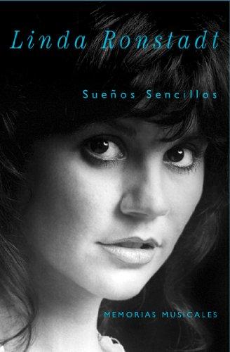 Sueños Sencillos: Memorias musicales (Spanish Edition) by [Ronstadt, Linda]
