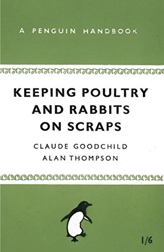 Keeping Poultry and Rabbits on Scraps: A Penguin Handbook (Penguin Handbooks) (Steiner Doll)