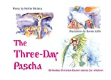 The Three Day Pascha: Orthodox Christian Easter