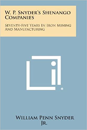 Book W. P. Snyder's Shenango Companies: Seventy-Five Years In Iron Mining And Manufacturing