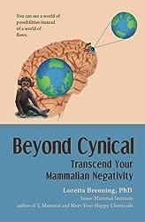 Beyond Cynical: Transcend Your Mammalian Negativity