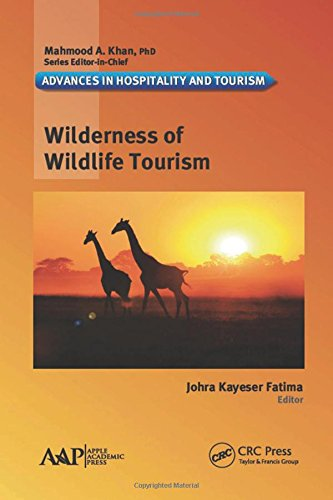 Wilderness of Wildlife Tourism (Advances in Hospitality and Tourism)