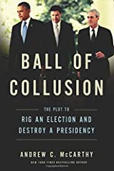 "The real collusion in the 2016 election was not between the Trump campaign and the Kremlin. It was between the Clinton campaign and the Obama administration. The media–Democrat ""collusion narrative,"" which paints Donald Trump as cat's ..."