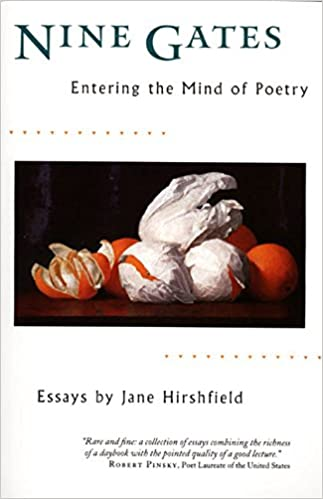 amazon com nine gates entering the mind of poetry essays  amazon com nine gates entering the mind of poetry essays 9780060929480 jane hirshfield books