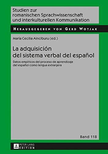 La adquisición del sistema verbal del español: Datos empíricos del proceso de aprendizaje del español como lengua extranjera