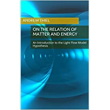 On the Relation of Matter and Energy: An Introduction to the Light Flow Model Hypothesis