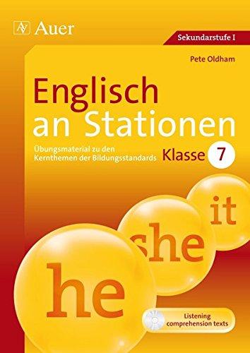 Englisch an Stationen: Übungsmaterial zu den Kernthemen der Bildungsstandards, Klasse 7 (Stationentraining SEK)