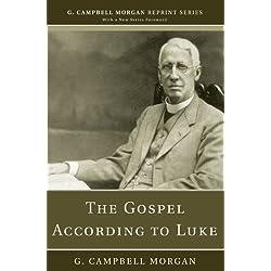 The Gospel According to Luke: (G. Campbell Morgan Reprint)