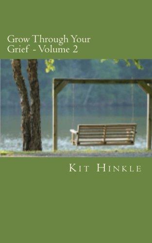 Grow Through Your Grief - Volume 2