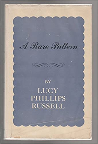 Image result for A Rare Pattern, Lucy Phillips Russell,