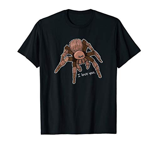 Tarantula T Shirt Cute I Love You Spider Gift Men Women -