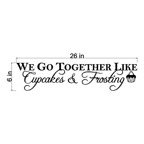 Athena Bacon We Go Together Like Cupcakes And Frosting.Cupcake Wall Quote Words Sayings Removable Kitchen Lettering 6inch X - Bacon Frosting