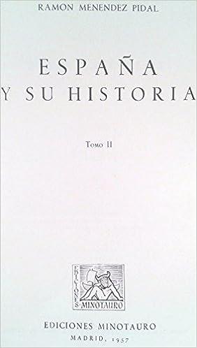 España y su historia: Tomo II: Amazon.es: Ramon Menendez Pidal, Minotauro: Libros