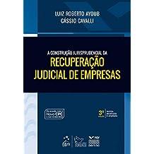 A Construção Jurisprudencial da Recuperação Judicial de Empresas