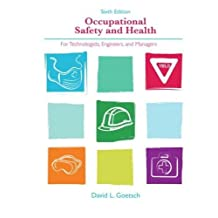 Occupational Safety & Health for Technologists, Engineers, & Managers, 6TH EDITION